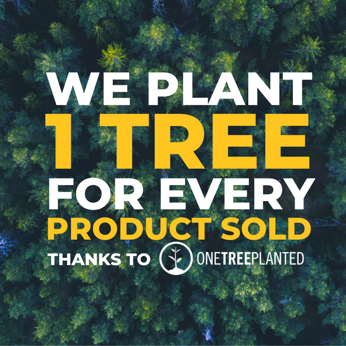 Each purchase plants a tree through our reforestation partner: One Tree Planted