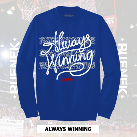 ALWAYS WINNING (BLUE CREWNECK)