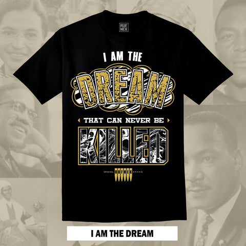 I AM THE DREAM -BHM- (BLACK SHIRT)
