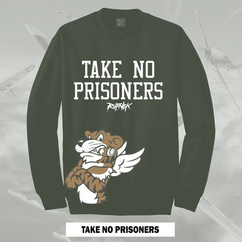 TAKE NO PRISONERS  (OLIVE CREWNECK)