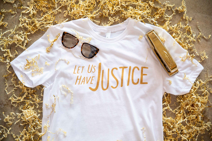 Let Us Have Justice - Solid White Tee