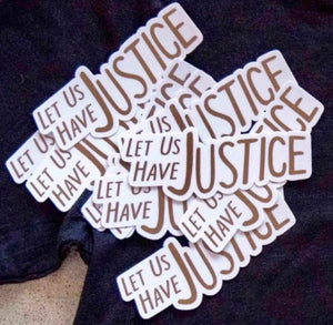 Let Us Have Justice - 3-Pack of Stickers