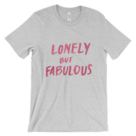 LONELY BUT FABULOUS TEE
