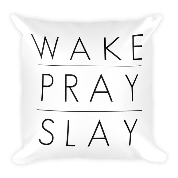 WAKE PRAY SLAY Square Pillow - decadenceboutique