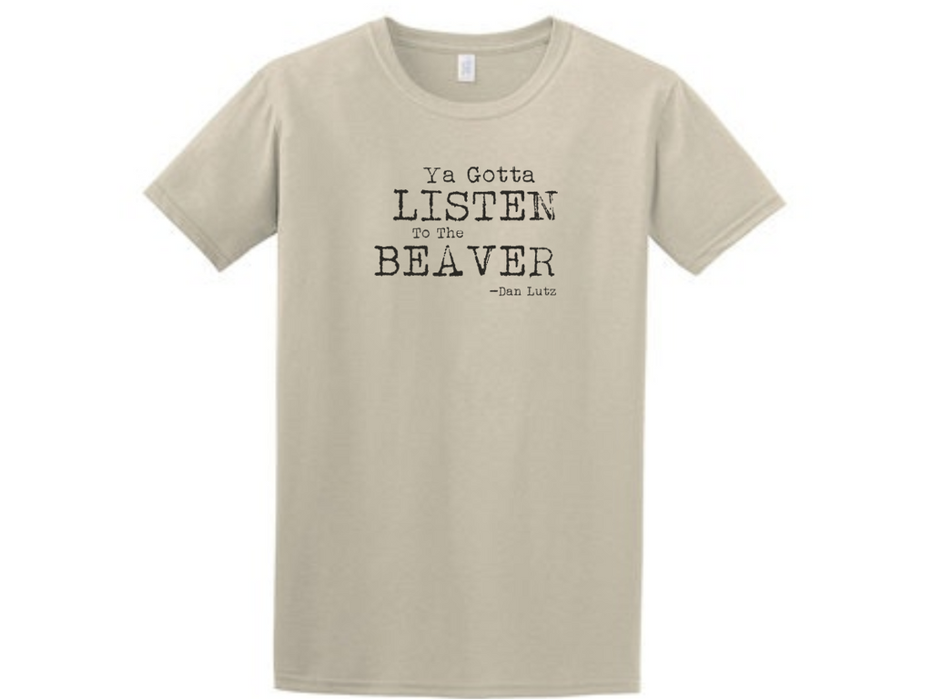 Listen to the Beaver T-Shirt