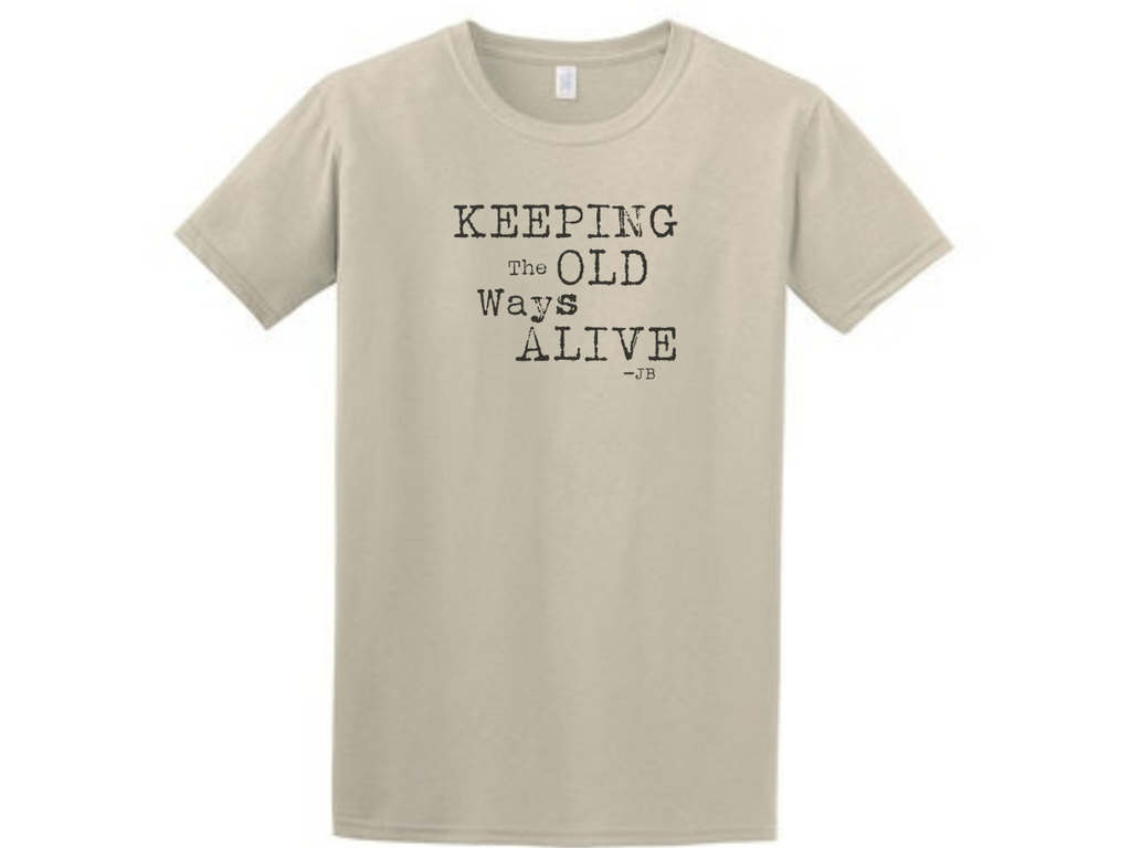 Keeping the Old Ways Alive T-Shirt