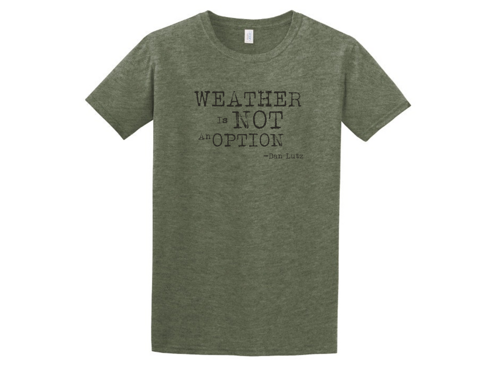 Weather is Not an Option T-Shirt