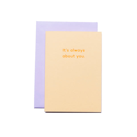 It's always about you card by Mean Mail
