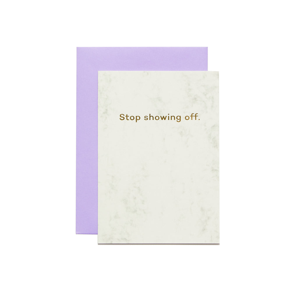 Stop showing off card by Mean Mail