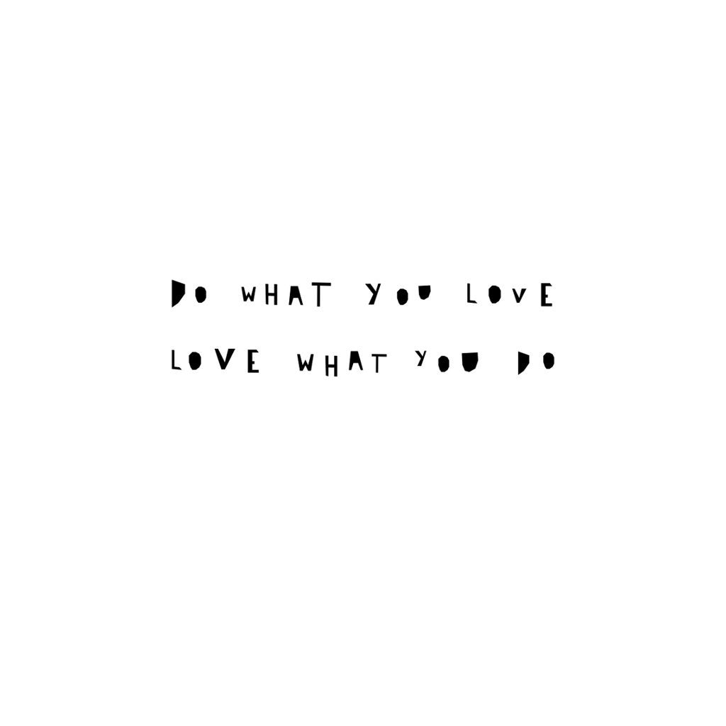 Do What You Love Print A3 by Ingrid Petrie