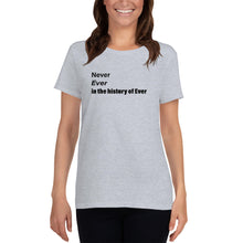 "Load image into Gallery viewer, Women's short sleeve t-shirt ""Never Ever"" - t-blurt.com"