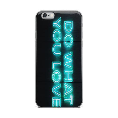 iPhone Case Do what You Love - t-blurt.com