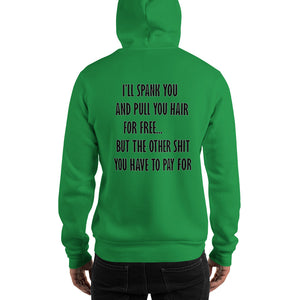 "Graphic Hoodie, ""I'll Spank you..."" Hooded Sweatshirt - t-blurt.com"