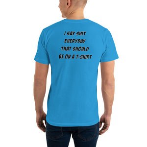 "Funny Men's T Shirt ""I Say Shit"" - t-blurt.com"