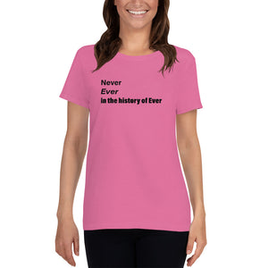 "Women's short sleeve t-shirt ""Never Ever"" - t-blurt.com"