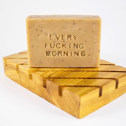 Every F*$#ing Morning ⋆ Soap