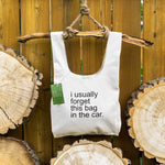 I Usually Forget This Bag In The Car ⋆ Organic Cotton Tote Bag