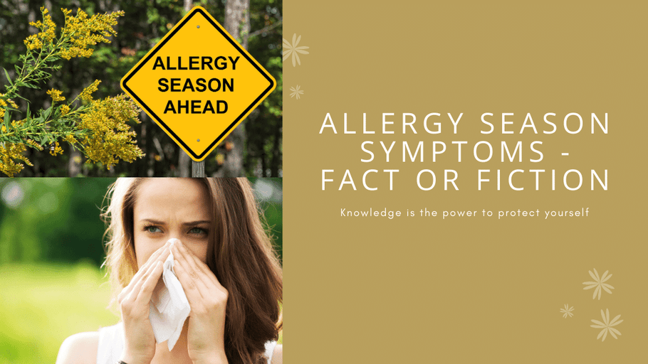 Allergy Season Symptoms Fact or Fiction