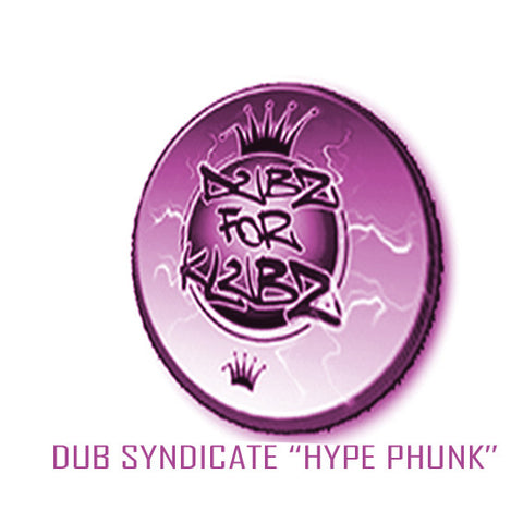 "DUB SYNDICATE ""HYPE PHUNK"""