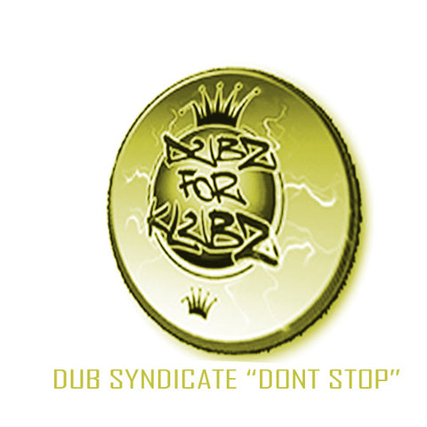 "DUB SYNDICATE ""DONT STOP"""
