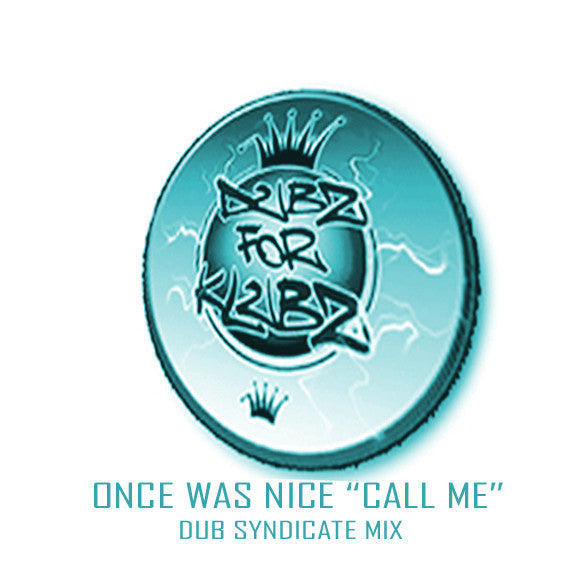 "ONCE WAS NICE  "" CALL ME"" DUB SYNDICATE MIX"