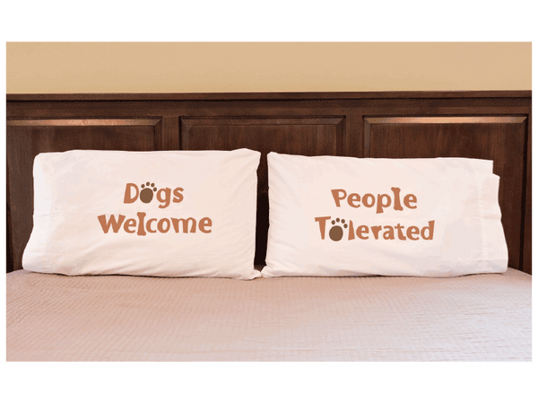 Pillow Case Set - Dogs Welcome People Tolerated
