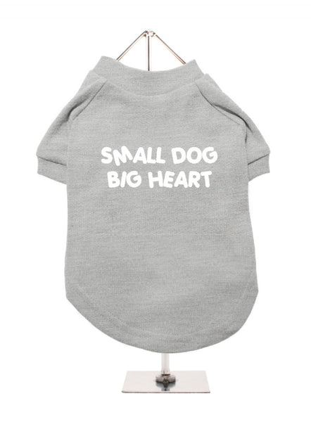 Small Dog Big Heart Dog T-Shirt in grey with white whimsical lettering