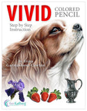 VIVID Colored Pencil - Step by Step Instruction