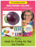 Mastering Colors Webinar #2 - Hands On: Putting the Tools into Practice