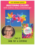 Mastering Colors Webinar #3 - Skills for a Lifetime
