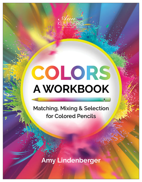 Colors: A Workbook - Matching, Mixing & Selection for Colored Pencils