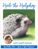 Heidi the Hedgehog - Pajama Class with Judith Selcuk
