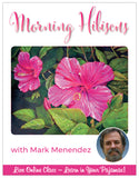 Morning Hibiscus Pajama Class with Mark Menendez