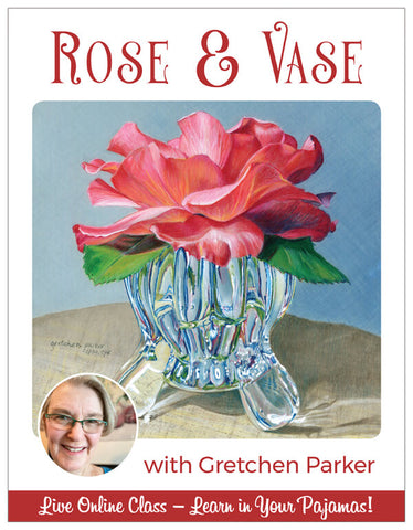 Rose and Glass Vase - Pajama Class with Gretchen Parker