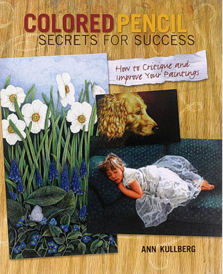 Colored Pencil Secrets for Success-Colored Pencil Books-Ann Kullberg