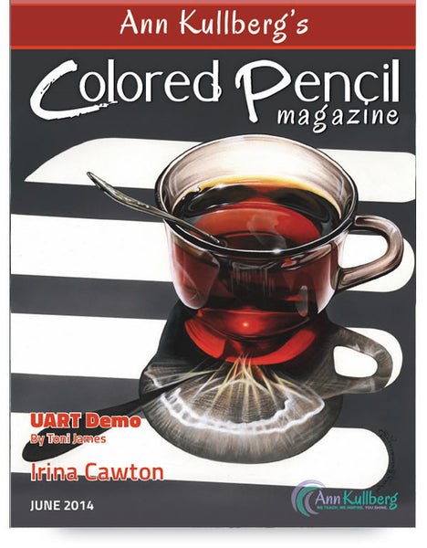 June 2014 - Ann Kullberg's Colored Pencil Magazine-Magazine-Ann Kullberg