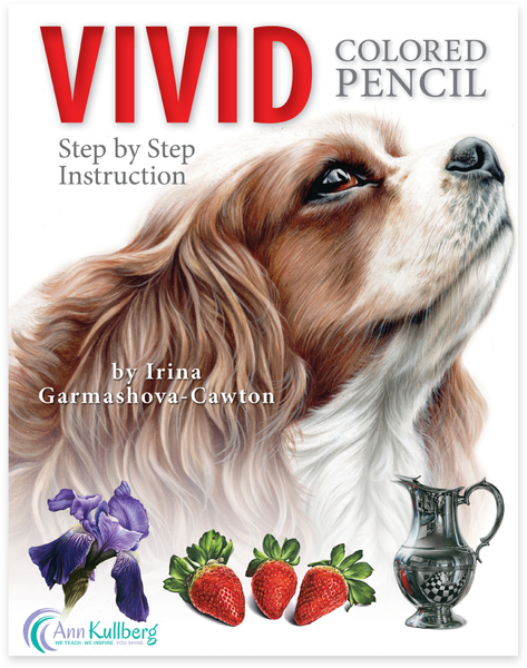 VIVID Colored Pencil - Step by Step Instruction-Colored Pencil Books-Ann Kullberg