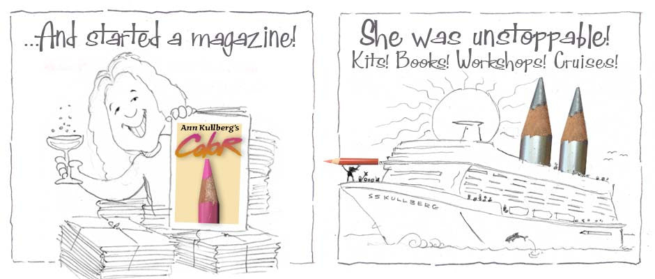 ... And started a magazine! She was unstoppable - kits, books, workshops, cruises!