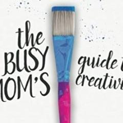 Busy Mom's Guide to Creativity Uni-T