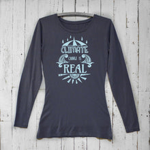 Climate Change Is Real, Long Sleeve T-shirt for Women Uni-T