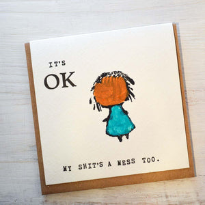 It's Ok My Shit's A Mess Too Card Uni-T