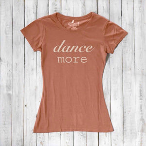 Dance T shirt | Womens t shirt with saying | Scoop Neck T shirt