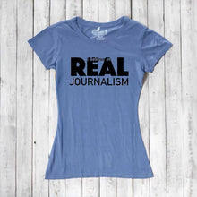 I believe in REAL Journalism - T-shirt for Women Uni-T