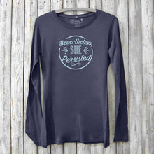 Nevertheless She Persisted Long Sleeve Shirt for Women Uni-T