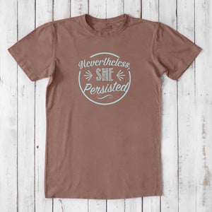 NEVERTHELESS, SHE PERSISTED  T-shirt, Anti Trump Shirt, Feminism T-shirt, Organic Clothing