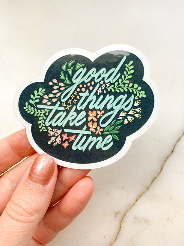 good things take time floral die cut sticker
