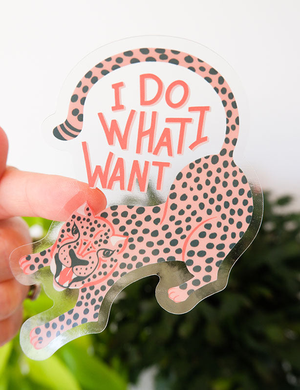 I Do What I Want Clear Sticker
