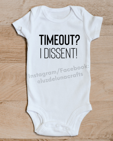 Timeout? I Dissent! Ruth Bader Ginsburg Baby Onesie, Notorious RBG