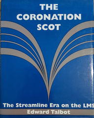 The Coronation Scot: The Streamline Era on the LMS