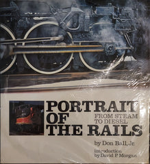Portrait of the Rails: From Steam to Diesel
